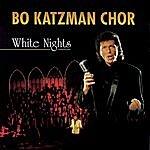 Bo Katzman Chor White Nights
