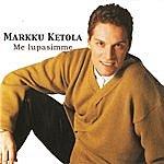 Markku Ketola Me Lupasimme
