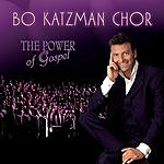 Bo Katzman Chor The Power Of Gospel