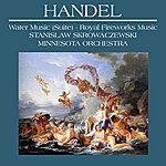 Minnesota Orchestra Handel: Water Music (Suite), Music For The Royal Fireworks (Reissue)