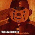 Monkey Business Resistance Is Futile
