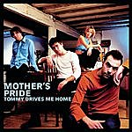 Mother's Pride Tommy Drives Me Home
