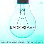 Radio Slave Orchestrating Maneuvars In The Dark (4-Track Maxi-Single)