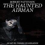Daniel Pemberton The Haunted Airman - Soundtrack