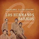 Los Hermanos Barrios Folclore - La Colección - Los Hermanos Barrios