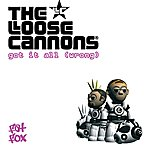 The Loose Cannons Got It All (Wrong)