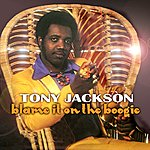 Tony Jackson Blame It On The Boogie