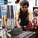 Zdar Don't U Want: Remixes