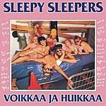 Sleepy Sleepers Voikkaa Ja Huikkaa