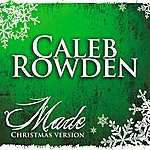 Caleb Rowden Made (Christmas Version)(Single)