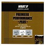 Jadon Lavik What If (Premiere Performance Plus Track)