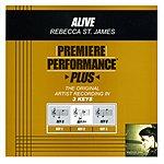 Rebecca St. James Alive (Premiere Performance Plus Track)