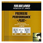 Rebecca St. James You Are Loved (Premiere Performance Plus Track)
