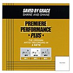 Shane & Shane Saved By Grace (Premiere Performance Plus Track)