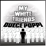 Deuce Poppi My White Friends (3-Track Maxi-Single)