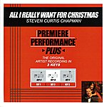Steven Curtis Chapman All I Really Want For Christmas (Premiere Performance Plus Track)