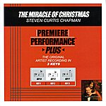 Steven Curtis Chapman The Miracle Of Christmas (Premiere Performance Plus Track)