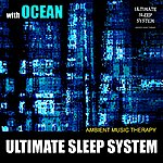 Ambient Music Therapy Ultimate Sleep System (With Ocean)