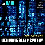Ambient Music Therapy Ultimate Sleep System (With Rain)