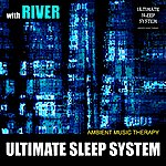 Ambient Music Therapy Ultimate Sleep System (With River)