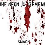 The Neon Judgement Smack