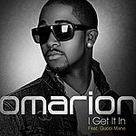 Omarion I Get It In (Feat. Gucci Mane) (3-Track Maxi-Single)