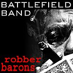 Battlefield Band Robber Barons