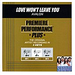 Avalon Love Won't Leave You (Premiere Performance Plus Track)
