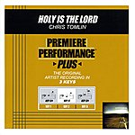 Chris Tomlin Holy Is The Lord (Premiere Performance Plus Track)