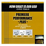 Chris Tomlin How Great Is Our God (Premiere Performance Plus Track)