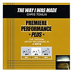 Chris Tomlin The Way I Was Made (Premiere Performance Plus Track)