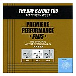 Matthew West The Day Before You (Premiere Performance Plus Track)