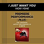 Vicki Yohe I Just Want You (Premiere Performance Plus Track)
