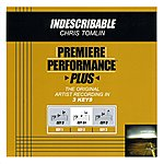 Chris Tomlin Indescribable (Premiere Performance Plus Track)