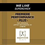 Superchick We Live (Premiere Performance Plus Track)