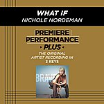 Nichole Nordeman What If (Premiere Performance Plus Track)