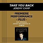 Jeremy Camp Take You Back (Premiere Performance Plus Track)