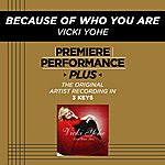 Vicki Yohe Because Of Who You Are (Premiere Performance Plus Track)