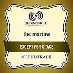 The Martins Except For Grace (Studio Track)
