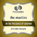 The Martins In The Presence Of Jehovah (Studio Track)