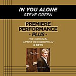 Steve Green In You Alone (Premiere Performance Plus Track)