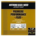 Jeremy Camp Nothing Else I Need (Premiere Performance Plus Track)