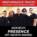 Newsboys Presence (My Hearts Desire) (Premiere Performance Plus Track)