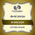 David Phelps No More Night (Studio Track)