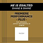 Shane & Shane He Is Exalted (Premiere Performance Plus Track)