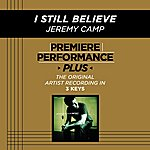 Jeremy Camp I Still Believe (Premiere Performance Plus Track)