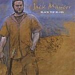 Jack Mancor Black Top Blues