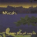 Micah The Backside Of Sunrise