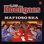 Los Hooligans Mafioso Ska