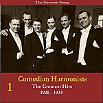 The Comedian Harmonists The German Song/Comedian Harmonists - The Greatests Hits, Volume 1/Recordings 1928-1934